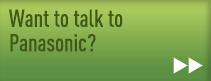 want to talk to panasonic?